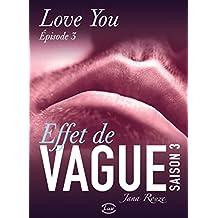 Effet de vague, saison 3, épisode 3: Love you
