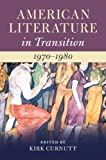 American Literature in Transition, 1970–1980