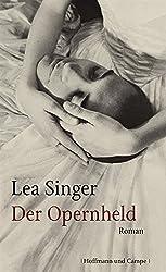 Der Opernheld: Roman (Gesellschaftsromane)