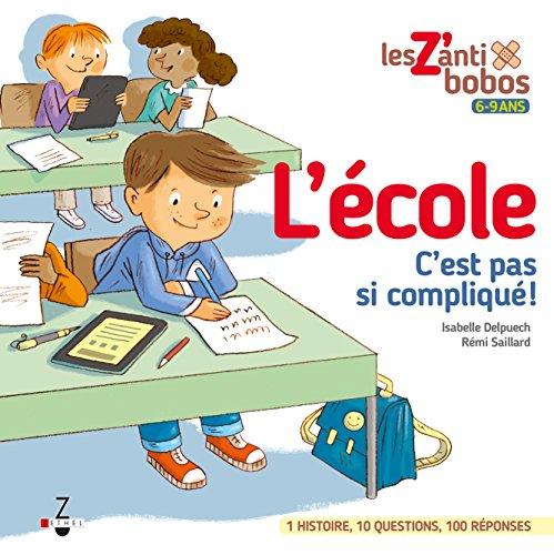 Les z'anti bobos : L'école, c'est pas si compliqué !