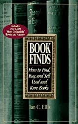 Book Finds: How to Find, Buy, and Sell Used and Rare Books by Ian C. Ellis (1996-01-01)