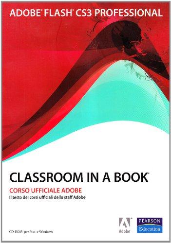 Preisvergleich Produktbild Adobe Flash CS3. Classroom in a book. Con CD-ROM