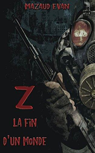 Z: La Fin D'un Monde par Evan Mazaud