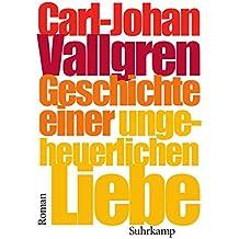 Geschichte einer ungeheuerlichen Liebe: Roman (suhrkamp taschenbuch)