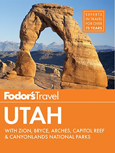 Fodor's Utah: with Zion, Bryce Canyon, Arches, Capitol Reef & Canyonlands National Parks (Travel Guide Book 5) (English Edition)