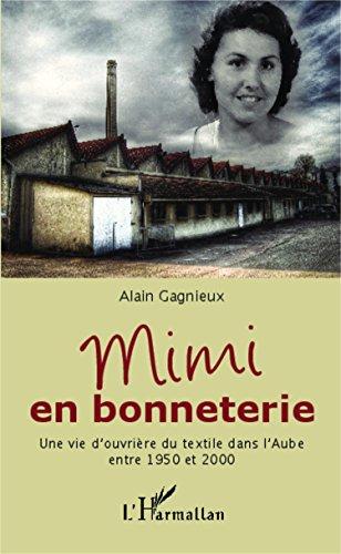 Mimi en bonneterie : Une vie d'ouvrière du textile dans l'Aube entre 1950 et 2000