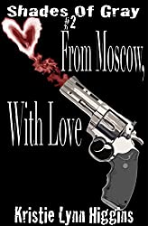 #2 Shades of Gray: From Moscow, With Love (SOG- Science Fiction Action Adventure Mystery Serial Series)
