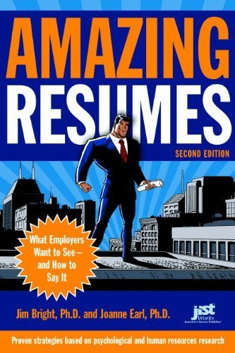 Amazing Resumes: What Employers Want to See?and How to Say It 2nd edition by Bright, Jim, Earl, Joanne (2009) Paperback