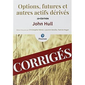 Options, futures et autres actifs dérivés 10e édition : Les corrigés