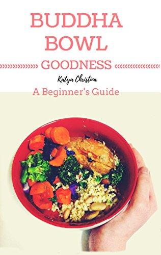 Buddha Bowl Goodness: A Beginner's Guide
