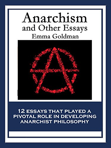 Anarchism and Other Essays: With linked Table of Contents (English Edition)