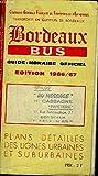 BORDEAUX BUS GUIDE HORAIRE OFFICIEL EDITION 1966-1967 - COMPAGNIE GENERALE FRANCAISE DE TRANSPORTS ET D'ENTREPRISES TRANSPORTS EN COMMUN DE BORDEAUX....