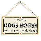 ES el perro de la casa acabamos de pagar la Hipoteca–con diseño de corazón de amor señal