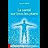 La santé sur tous les plans: Guide pour lŽharmonie et la santé parfaite