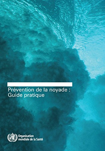 Prevention De La Noyade: Guide Pratique