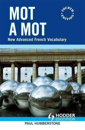 Mot à Mot: New Advanced French Vocabulary