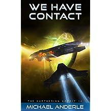 WE HAVE CONTACT (The Kurtherian Gambit Book 12)