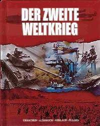 Der Zweite Weltkrieg - Ursachen Ausbruch Verlauf Folgen