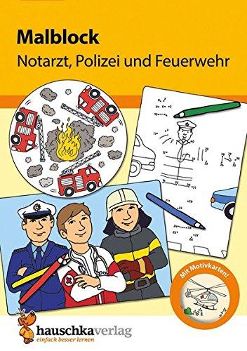 Malblock - Notarzt, Polizei und Feuerwehr (Malblöcke, Band 603)