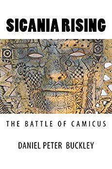 SICANIA RISING: THE BATTLE OF CAMICUS by [Buckley, Daniel Peter]