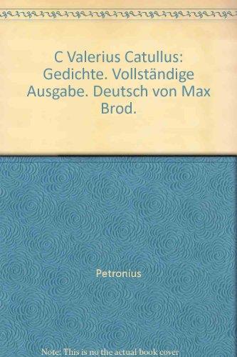 C Valerius Catullus: Gedichte. Vollstndige Ausgabe. Deutsch von Max Brod.
