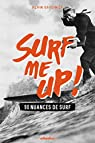 Surf me up ! 90 nuances de surf par Gardinier