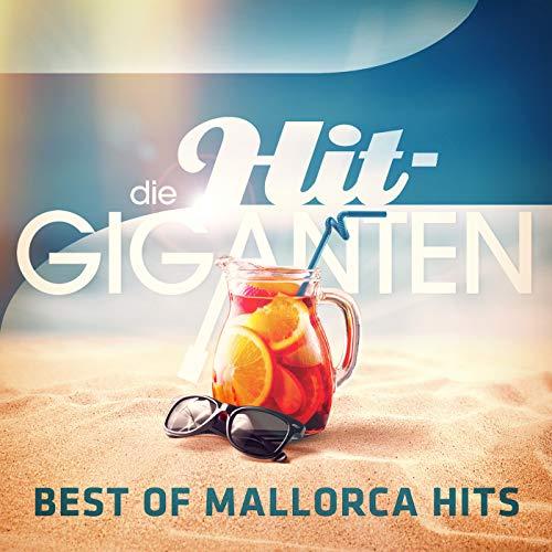 Die Hit Giganten Best Of Mallorca Hits [Explicit]