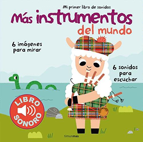 Más instrumentos del mundo. Mi primer libro de sonidos (Libros con sonido)