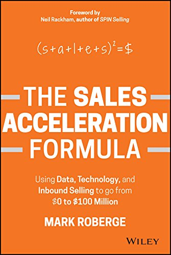 The Sales Acceleration Formula: Using Data, Technology, and Inbound Selling to go from $0 to $100 Million (English Edition)