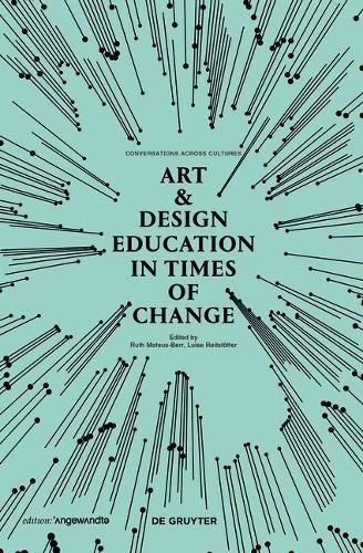 Art & Design Education in Times of Change: Conversations Across Cultures (Edition Angewandte) - Art Science Museum