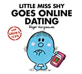 Little Miss Shy Goes Online Dating (Mr. Men for Grown-ups)