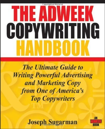 The Adweek Copywriting Handbook: The Ultimate Guide to Writing Powerful Advertising and Marketing Copy from One of America's Top Copywriters by Sugarman, Joseph (2006) Paperback