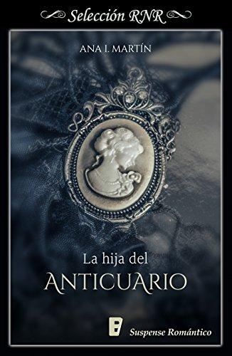La hija del anticuario, Ana I. Martín (rom) 51Xr%2Bb4MLqL