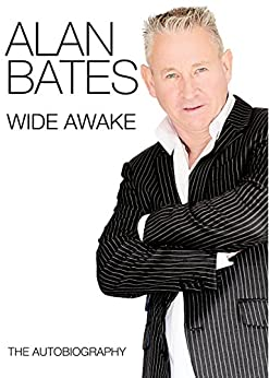 Wide Awake: The Autobiography by [Bates, Alan]