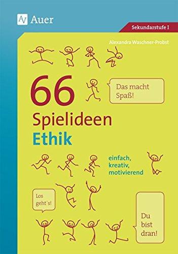 (66 Spielideen Ethik: einfach, kreativ, motivierend (5. bis 10. Klasse))
