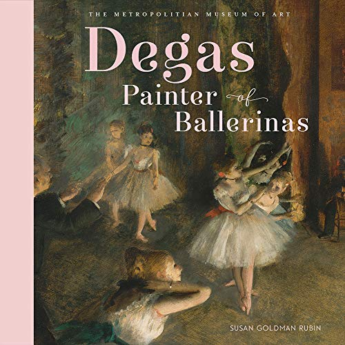 Degas painter of ballerinas : Coedition with the Metropolitan Museum par  Susan Goldman Rubin