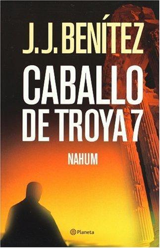 Caballo de Troya 7 (Nahum) (Spanish Edition) by Juan Jose Benitez (2005-09-01)