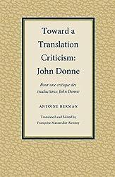 Toward a Translation Criticism: John Donne (Translation Studies) by Antoine Berman (2009-11-30)