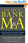 The Art of Bank M&A: Buying, Selling,...