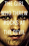 The Girl Who Threw Rocks at the Devil by Amy Cross