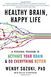 Healthy Brain, Happy Life: A Personal Program to to Activate Your Brain and Do Everything Better by Wendy Suzuki (2016-03-08)
