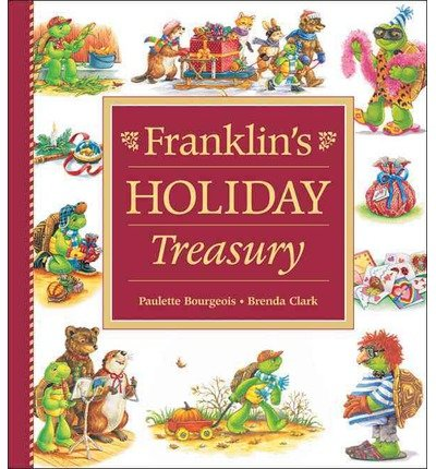 [ [ FRANKLIN'S HOLIDAY TREASURY (FRANKLIN (KIDS CAN HARDCOVER)) BY(BOURGEOIS, PAULETTE )](AUTHOR)[HARDCOVER]