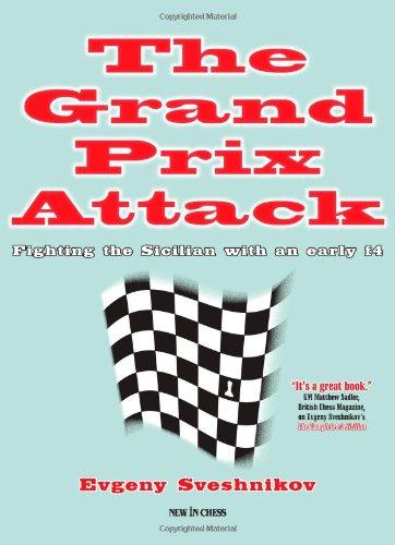 The Grand Prix Attack: Fighting the Sicilian With an Early F4 por Evgeny Sveshnikov