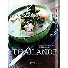 Thailande. Cuisine intime et gourmande