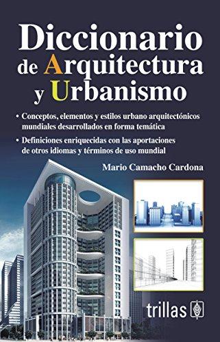 Diccionario De Arquitectura Y Urbanismo/Dictionary of Architecture and Urbanism