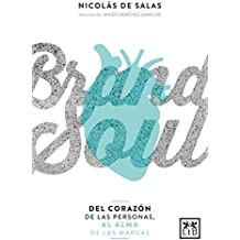 Brand Soul: Del Corazón De Las Personas Al Alma De Las Marcas/ from the Heart of the People to the Soul of the Brands