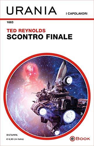 Scontro finale (Urania) di [Reynolds, Ted]