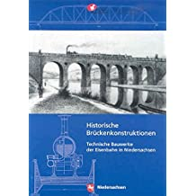 Historische Brückenkonstruktionen: Technische Bauwerke der Eisenbahn in Niedersachsen