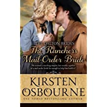 The Rancher's Mail Order Bride (The Dalton Brides) (Volume 2) by Kirsten Osbourne (2015-03-19)