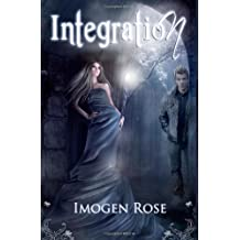 Integration: Bonfire Academy Book Two (Bonfire Chronicles) by Imogen Rose (2012-07-06)